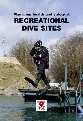 Managing Health and Safety at Recreational Dive Sites - Guidance booklet HSG 240 (Paperback)