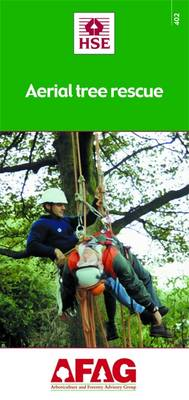Aerial Tree Rescue - Arboriculture and Forestry Advisory Group (AFAG) No. 402