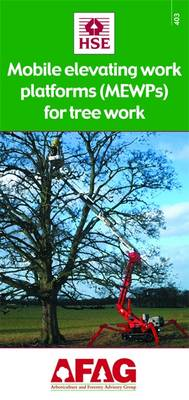 Mobile Elevating Work Platforms (Mewps) for Tree Work - Arboriculture and Forestry Advisory Group (AFAG) No. 403