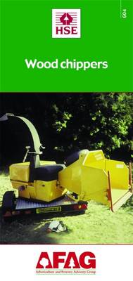 Wood Chippers - Arboriculture and Forestry Advisory Group (AFAG) No. 604