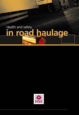 Health and safety in road haulage (pack of 15) - Industry guidance leaflet INDG379 (Paperback)