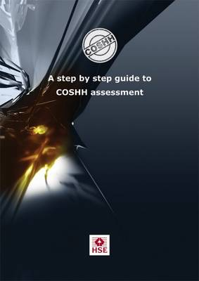 COSHH essentials: A step by step guide to COSHH assessment - Health and safety guidance HSG97 / HSG 97 (Paperback)