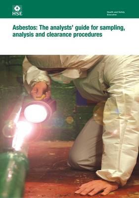 Asbestos: the analysts' guide for sampling, analysis and clearance procedures - Health and safety guidance HSG248 / HSG 24 (Paperback)