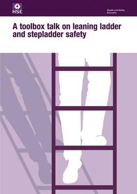 Toolbox Talk: Leaning Ladder and Stepladder Safety - Leaflet  INDG No. 403