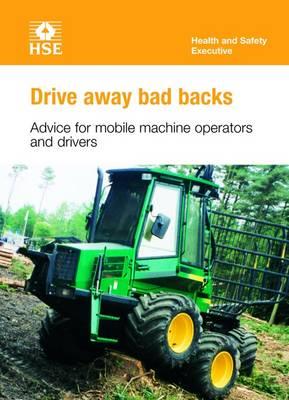 Drive away bad backs (pack of 25) - Industry guidance leaflet INDG404 (Paperback)