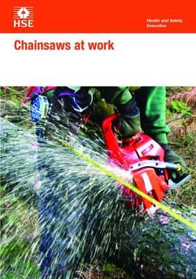 Chainsaws at Work - Leaflet INDG No. 317