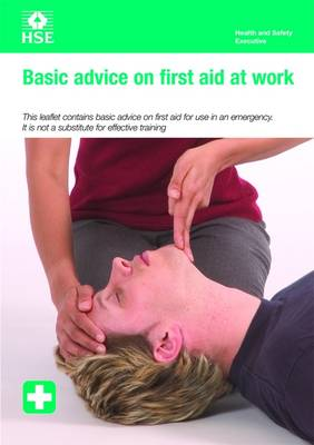 Basic Advice on First Aid at Work - Leaflet INDG347