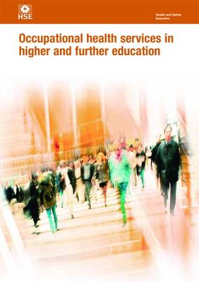 Occupational Health Services in Higher and Further Education - Health and Safety Guidance HSG257 (Hardback)