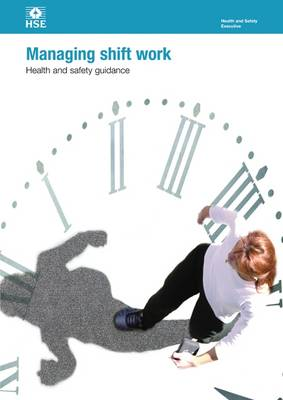 Managing shift work: health and safety guidance - Health and safety guidance HSG256 / HSG 25 (Paperback)