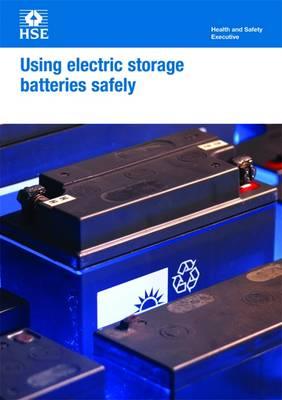 Using Electric Storage Batteries Safely - Leaflet INDG139