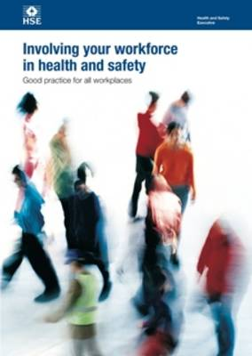 Involving your workforce in health and safety - Health and safety guidance HSG263 / HSG 26 (Paperback)