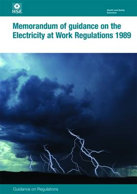 Memorandum of Guidance on the Electricity at Work Regulations 1989 - Health and Safety Guidance HSR25 (Paperback)