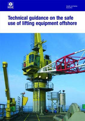 Technical guidance on the safe use of lifting equipment offshore - Health and safety guidance HSG221 / HSG 22 (Paperback)