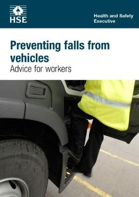 Preventing falls from vehicles: advice for workers (pack of 25 pocketcards) - Industry guidance leaflet INDG413 / INDG  (Paperback)