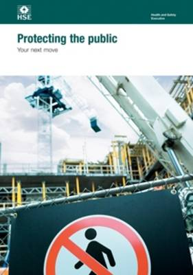 Protecting the public: your next move - Health and safety guidance series HSG151 (Paperback)