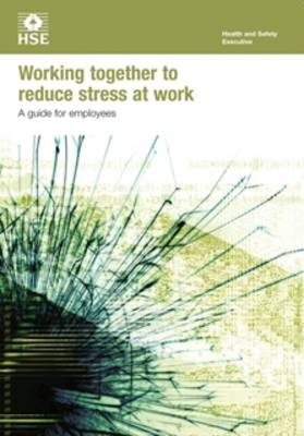 Working together to reduce stress at work: a guide for employees (pack of 15) - Industry guidance leaflet INDG424 / INDG  (Paperback)