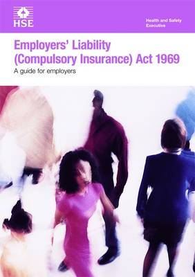 Employer's Liability (Compulsory Insurance) Act 1969: A Guide for Employers - Leaflet HSE40