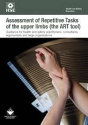Assessment of Repetitive Tasks of the upper limbs (the ART tool): guidance for employers [pack of 5] - Industry guidance leaflet INDG438 / INDG  (Paperback)