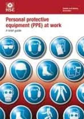 Personal protective equipment (PPE) at work (pack of 5): a brief guide - Industry guidance leaflet INDG174 Rev.2 / (Paperback)