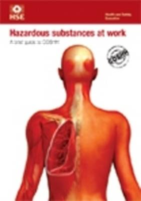Working with substances hazardous to health: a brief guide to COSHH (pack of 5) - Industry guidance leaflet INDG136 Rev.5 / (Paperback)