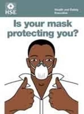 Is your mask protecting you? (pack of 20 pocket cards) - Industry guidance leaflet INDG460 (pocket (Paperback)