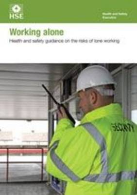 Working alone: health and safety guidance on the risks of lone working (pack of 10) - Industry guidance leaflet INDG73 Rev.3 /  (Paperback)