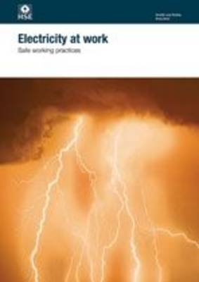 Electricity at work: safe working practices - Health and safety guidance HSG85 / HSG 85 (Paperback)