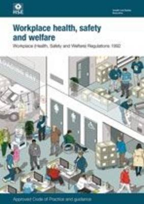 Workplace (Health, Safety and Welfare) Regulations 1992: Approved Code of Practice and guidance - Legislation series L24 / L 24 (Paperback)