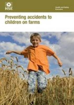 Preventing accidents to children on farms (pack of 5) - Industry guidance leaflet INDG472 / INDG  (Paperback)