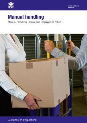 Manual handling: Manual Handling Operations Regulations 1992, guidance on regulations - Legislation series L23 / L 23 (Paperback)