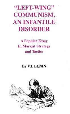Left-Wing Communism, an Infantile Disorder (Paperback)