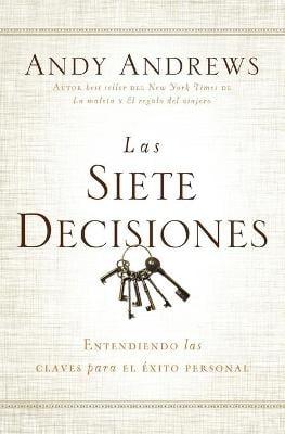 Las Siete Decisiones: Claves Hacia El  xito Personal (Paperback)