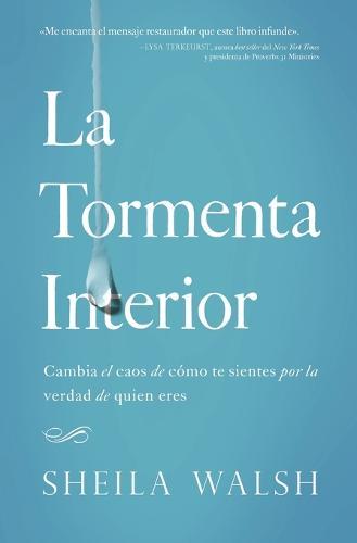La Tormenta Interior: Cambia El Caos de C mo Te Sientes Por La Verdad de Quien Eres (Paperback)