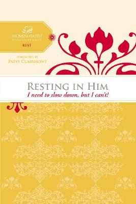 Resting in Him: I Need to Slow Down but I Can't! - Women of Faith Study Guide Series (Paperback)