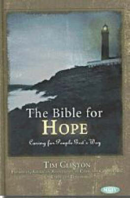 The Bible for Hope: Caring for People God's Way (Hardback)