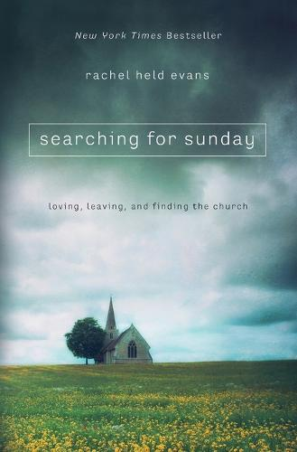 Searching for Sunday: Loving, Leaving, and Finding the Church (Paperback)