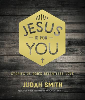 Jesus Is For You: Stories of God's Relentless Love (Hardback)