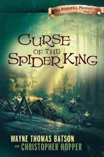 Curse of the Spider King: The Berinfell Prophecies Series - Book One (Paperback)