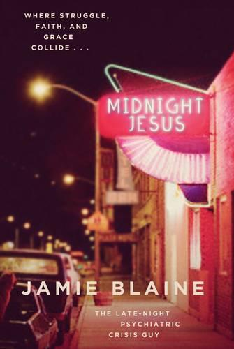 Midnight Jesus: Where Struggle, Faith, and Grace Collide . . . (Paperback)