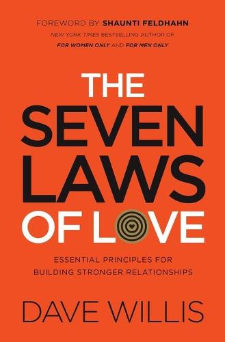 The Seven Laws of Love: Essential Principles for Building Stronger Relationships (Paperback)