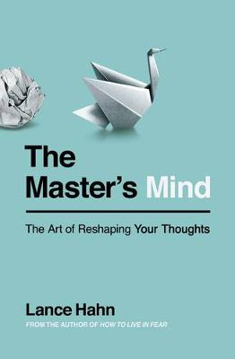 The Master's Mind: The Art of Reshaping Your Thoughts (Paperback)