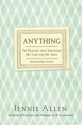Anything: The Prayer That Unlocked My God and My Soul (Paperback)