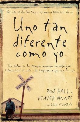 Uno tan diferente como yo: A Modern-Day Slave, an International Art Dealer, and the Unlikely Woman Who Bound Them Together (Paperback)