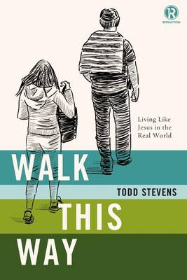 Walk This Way: Living Like Jesus in the Real World (Paperback)