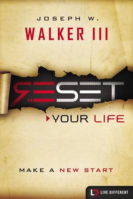 Reset Your Life: Make a New Start - Live Different (Paperback)