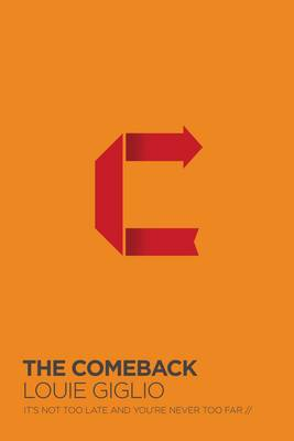 The Comeback: It's Not Too Late and You're Never Too Far (Hardback)