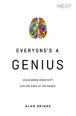Everyone's a Genius: Unleashing Creativity for the Sake of the World (Paperback)