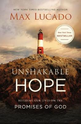 Unshakable Hope: Building Our Lives on the Promises of God (Paperback)