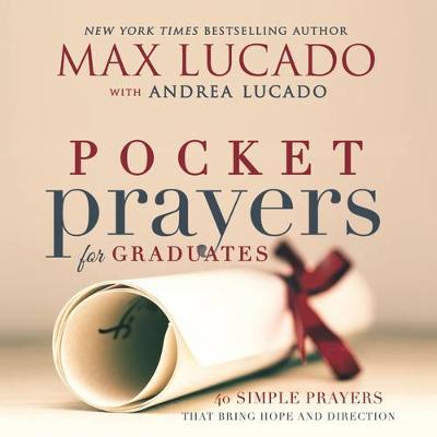 Pocket Prayers for Graduates: 40 Simple Prayers that Bring Hope and Direction (Hardback)