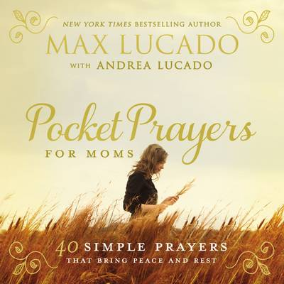 Pocket Prayers for Moms: 40 Simple Prayers That Bring Peace and Rest (Hardback)